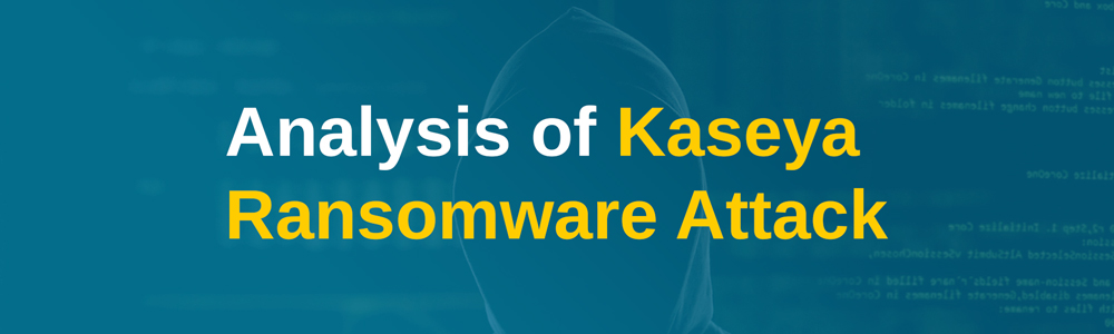 Analysis Of Kaseya Ransomware Attack