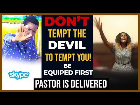 Don't Tempt The Devil To Tempt You! BE EQUIPED FIRST, Pastor is DELIVERED!