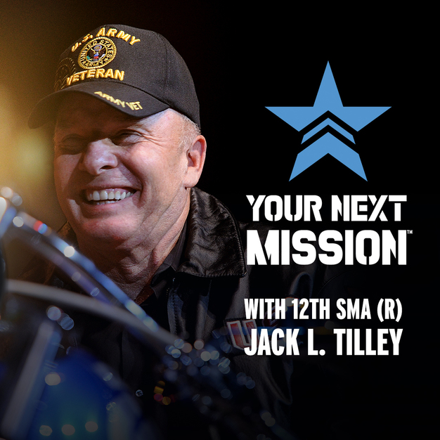 12TH Sergeant Major of the Army, Jack L. Tilley, Retired, Posts #13 of His Your Next Mission™ Podcast Series