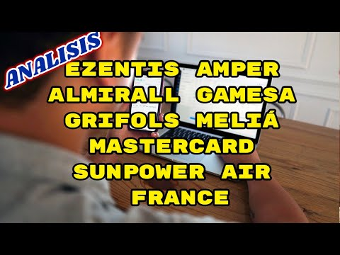Video Análisis con Alberto García Sesma: Ezentis, Amper, Almirall, Gamesa, Grifols, Melia...