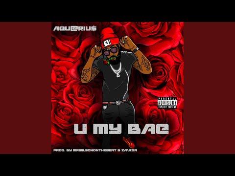 U My Bae (Extended Version)
