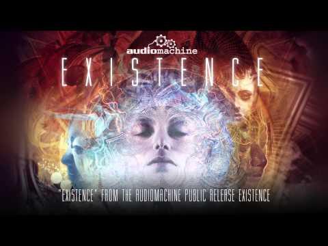 Audiomachine - Existence