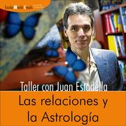 Taller Astrologico: Las relaciones y la Astrologia  con Juan Estadella