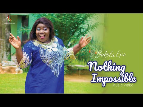 Bukola Esin Nothing Impossible Official Music Video