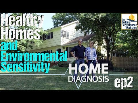 Home Diagnosis Ep2: Environmental Sensitivity and Healthy Homes