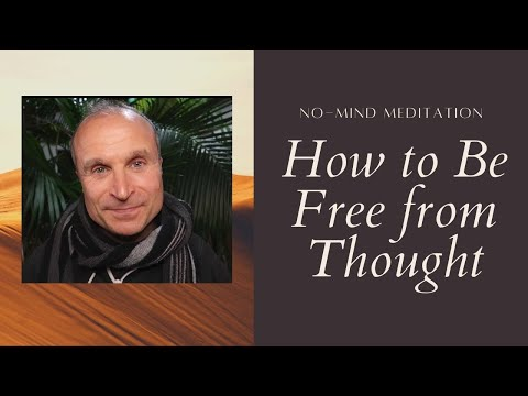"""How to Silence The Mind in Meditation: Find Freedom from Thought & Realize the Bliss of """"No-Mind"""""""