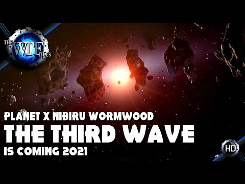 Planet X Nibiru Wormwood   The 3rd Wave is Coming August 17, 2021