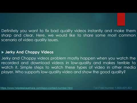 Fix Grainy Videos Problem From Kayo Contact Number 1-800-431-401