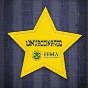 Unvaccinated - FEMA Detention Center