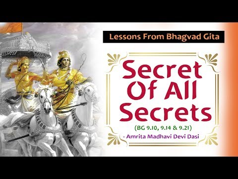 The Secret Of Secrets | Lessons From Bhagvad Gita |  Amrita Madhavi Devi Dasi