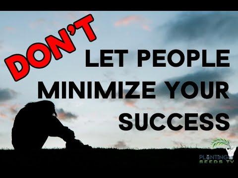Don't Let People Minimize You - Planting Seeds TV (PSTTV)