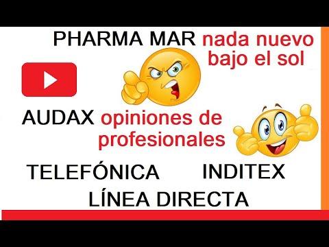 PHARMA MAR, NOTICIAS DE AUDAX, TELEFÓNICA, INDITEX Y LINEA DIRECTA