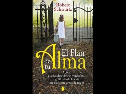 Robert Schwartz : El Plan de tu Alma : Parte 1.