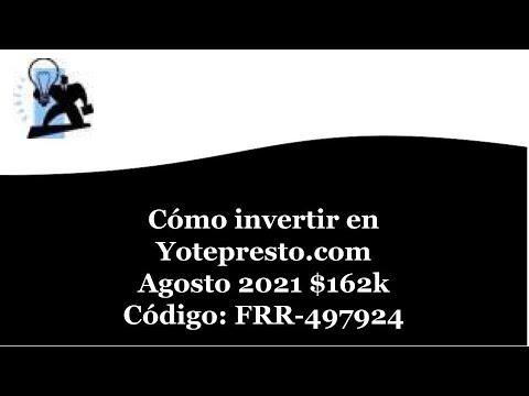 Invierte con YoTePresto.com avance No. 4 Agosto 2021