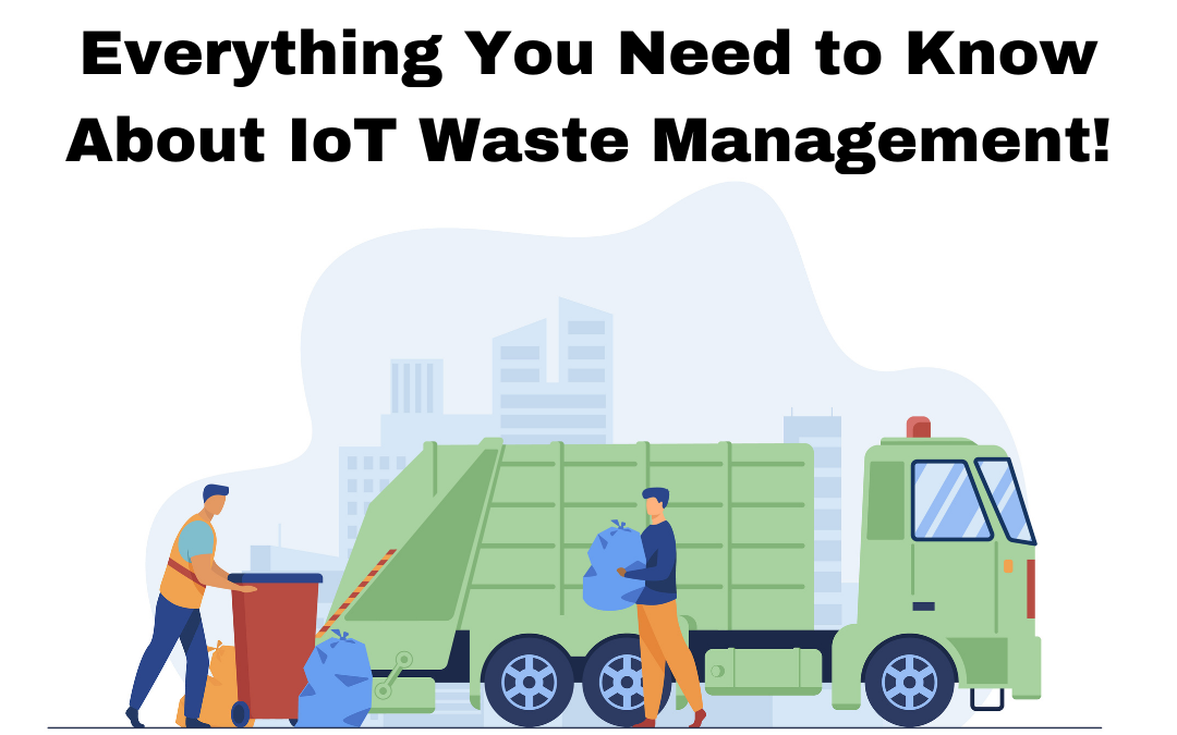 Everything you need to know about IoT Waste Management