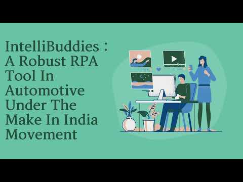 IntelliBuddies : A Robust RPA Tool In Automotive Under The Make In India Movement