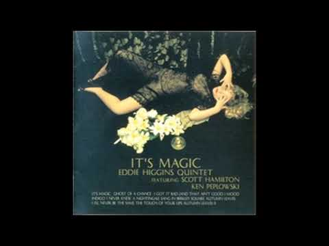 Eddie Higgins It's Magic
