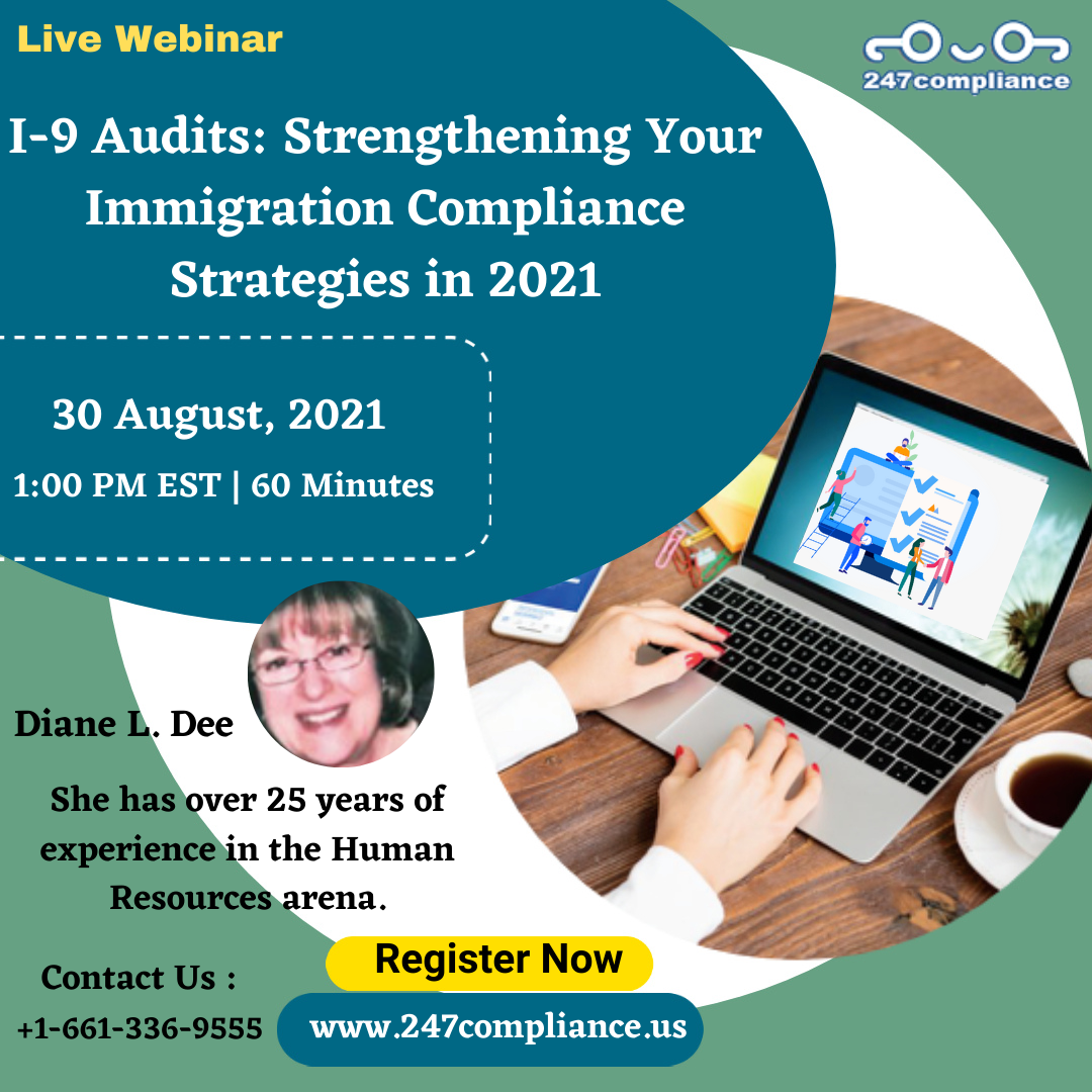 I-9 Audits: Strengthening Your Immigration Compliance Strategies in 2021