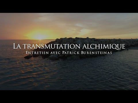 Patrick Burensteinas : La transmutation alchimique