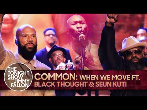"Common ft. Black Thought & Seun Kuti ""When We Move"" | The Tonight Show Starring Jimmy Fallon"