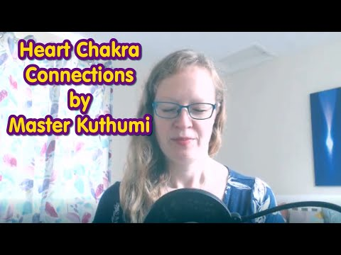 Heart Chakra Connections by Master Kuthumi   Natalie Glasson