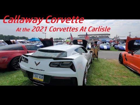 Callaway Corvette At the 2021 Corvettes At Carlisle ( Calloway Corvette )
