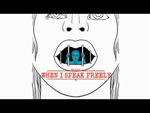 When I Speak Freely _ Benny FL