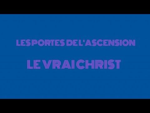 LES PORTES DE L'ASCENSION vrai CHRIST , réponse au desinformateur Jean Louis Coussement
