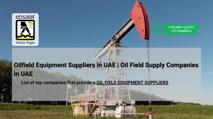 Oilfield Equipment Suppliers in UAE  Oil Field Supply Companies in UAE
