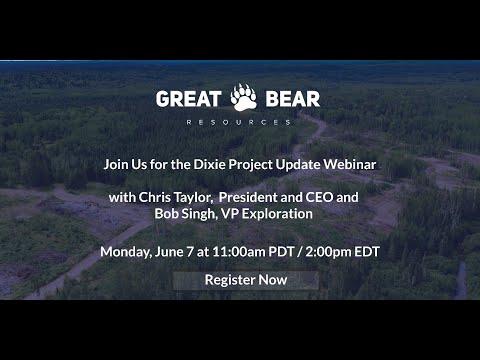 Great Bear Resources - Dixie Project Update Webinar - June 7, 2021