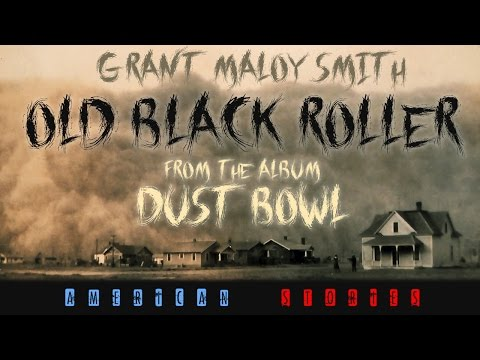"Old Black Roller - From the Album ""Dust Bowl - American Stories"""