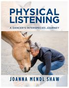 Virtual book launch of Physical Listening: A Dancer's Interspecies Journey