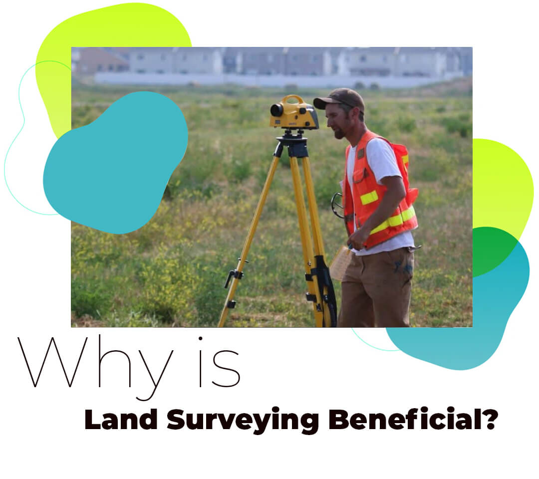 Why is Land Surveying Beneficial?