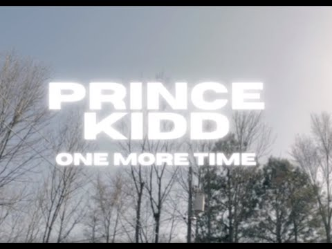 PrinceKidd One More Time (Official Video)