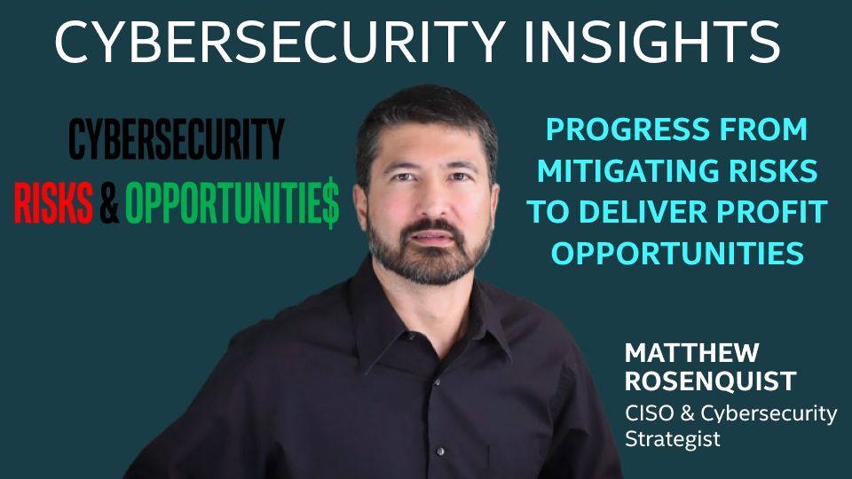 Cybersecurity Progresses from Mitigating Risks to Deliver Profit Opportunities