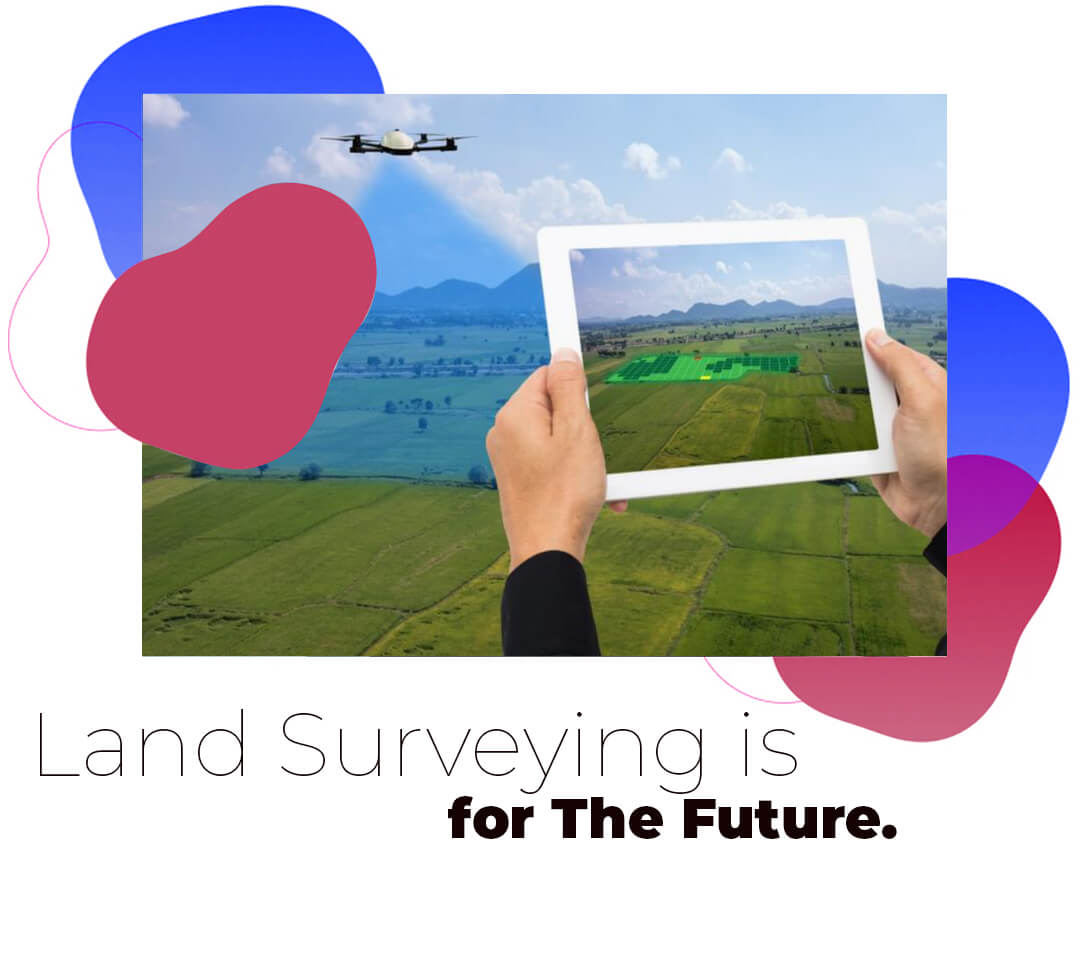 Land Surveying is For the Future World