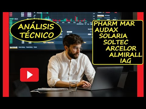 PHARMA MAR, SOLARIA, IAG, ARCELORMITTAL, AUDAX, SOLTEC, ALMIRALL análisis técnico 10 de Septiembre