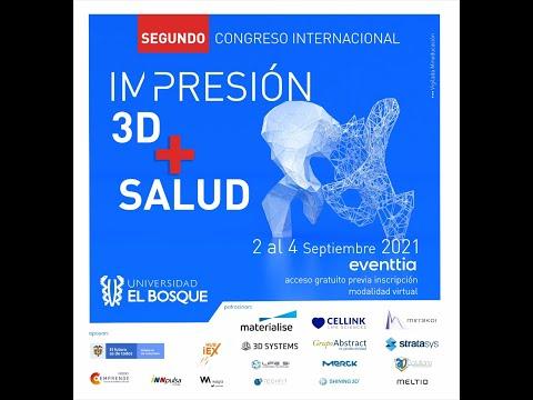 Segundo congreso internacional Impresión 3D + Salud Viernes 03 de Septiembre de 2021