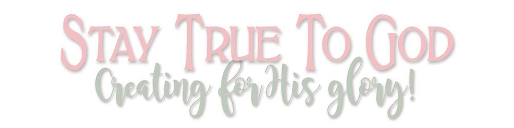 Stay True To God