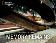 Memory Remains ~ 9-11 Artifacts at Hangar 17 (book, 2017)