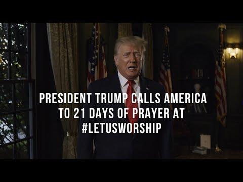 President Trump calls America to 21 days of Prayer at #LetUsWorship