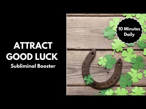 Attract Good Luck Subliminal Booster with Binaural Beats