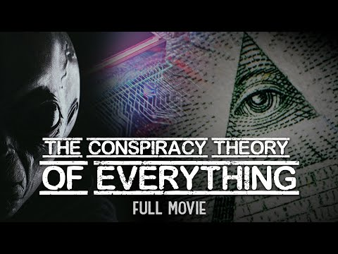 CONSPIRACY THEORY OF EVERYTHING (FULL MOVIE)