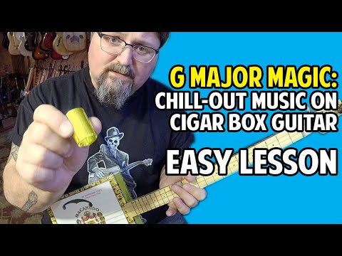 """G Major Magic - Easy Way to Make """"Chill Out"""" Music on Cigar Box Guitar"""