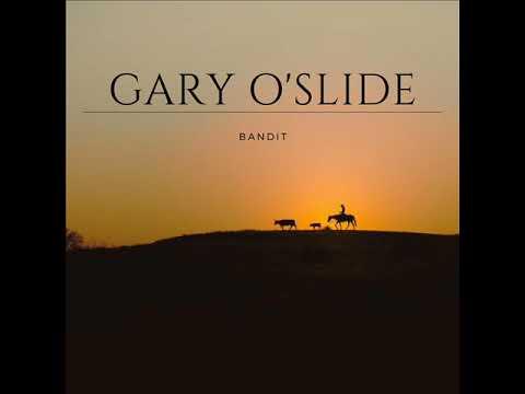 Gary O'Slide   Bandit