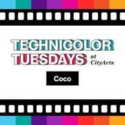 Technicolor Tuesdays at CityArts: Coco