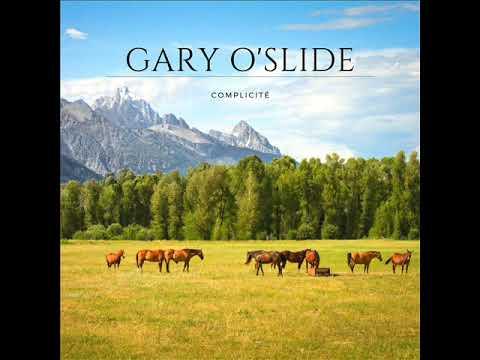 Gary O'Slide   Complicité