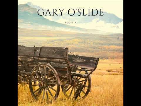 Gary O'Slide   Fugitif