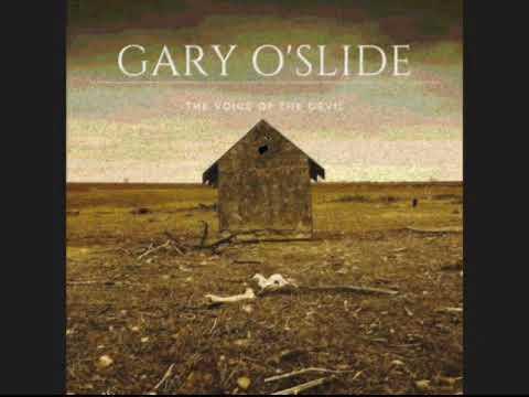 Gary O'Slide   The voice of the devil