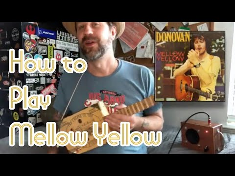 How to Play Mellow Yellow on 3-string Cigar Box Guitar